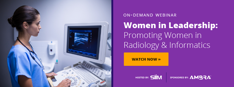 Women in Leadership: Promoting Women in Radiology & Informatics