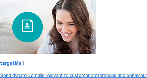 targetMail  Send dynamic emails relevant to customer preferences and behaviour