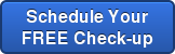 Schedule Your FREE Check-up