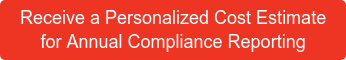 Receive a Personalized Cost Estimate for Annual Compliance Reporting