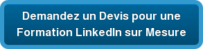 Demandez un Devis pourune  Formation LinkedIn sur Mesure