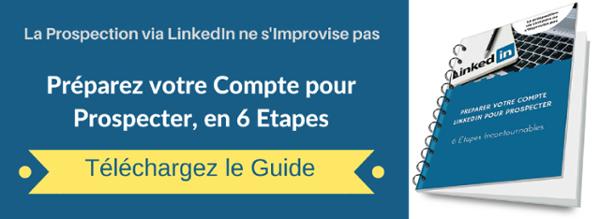Guide de compte linkedin prospection 6 etapes