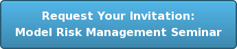 Request Your Invitation: Model Risk Management Seminar