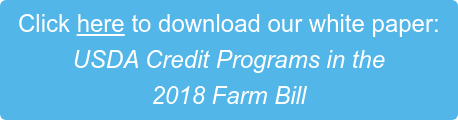 Click here to download our white paper: USDA Credit Programs in the  2018 Farm Bill