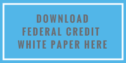 Click Here to Download  Federal Credit White Paper