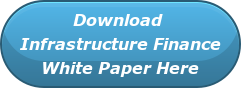 Download  Infrastructure Finance White Paper Here