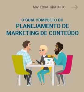 O Guia Completo do Planejamento de Marketing de Conteúdo