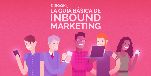 Guía básica de Inbound Marketing