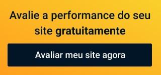Avalie a performance do seu site