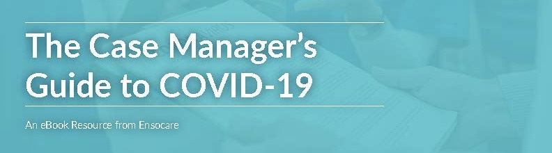 Case Manager's Guide to COVID eBook Banner