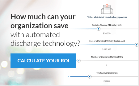 How much can your organization save with automated discharge technology? Calculate your ROI.