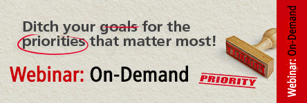 Ditch your goals for the priorities that matter most!