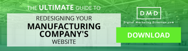 The Ultimate Guide to Redesigning Your Manufacturing Company's Website