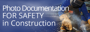 Photo Documentation Webinar: Safety in Construction