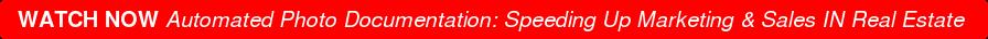 WATCH NOWAutomated Photo Documentation: Speeding UpMarketing & SalesIN Real  Estate