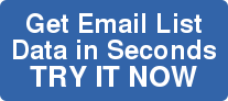 Get Email List  Data in Seconds   TRY IT NOW