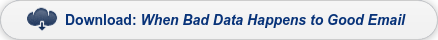 Download: When Bad Data Happens to Good Email