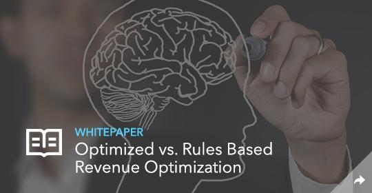 Optimized vs Rules Based Revenue Optimization Whitepaper
