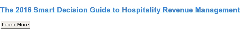 The 2016 Smart Decision Guide to Hospitality Revenue Management Learn More