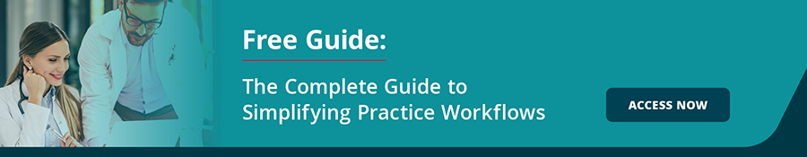The Complete Guide to Simplifying Practice Workflows
