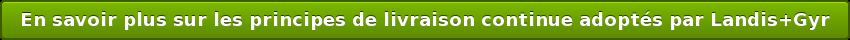 En savoir plus sur les principes de livraison continue adoptés par Landis+Gyr