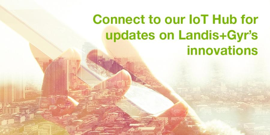 Connect to our IoT Hub for updates on Landis+Gyr's innovations