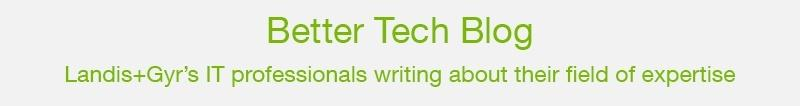 Better Tech Blog: Landis+Gyr's IT professionals writing about their field of expertise