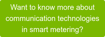 Want to know more about  communication technologies  in smart metering?