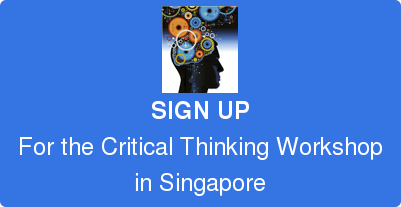 SIGN UP For the Critical Thinking Workshop in Singapore