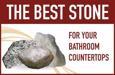 Best stone for your bathroom countertops.