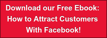 Download our Free Ebook:  How to Attract Customers  With Facebook!