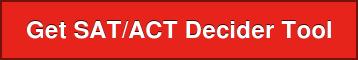 Get SAT/ACT Decider Tool