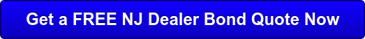 Get a FREE NJ Dealer Bond Quote Now