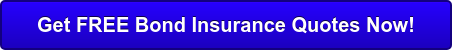 Get FREE Bond Insurance Quotes Now!