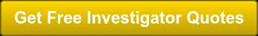 Get Free Investigator Quotes