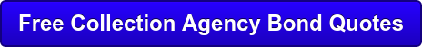 Free Collection Agency Bond Quotes