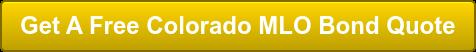 Get A Free Colorado MLO Bond Quote