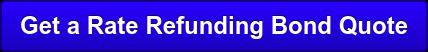 Get a Rate Refunding BondQuote