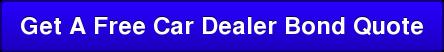 Get A Free Car Dealer Bond Quote