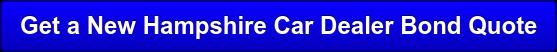 Get a New Hampshire Car Dealer Bond Quote