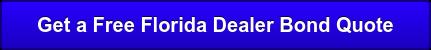 Get FREE Florida Dealer BondQuotes!