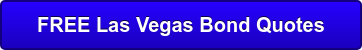 FREE Las Vegas Bond Quotes
