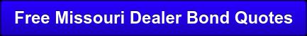 Free Missouri Dealer Bond Quotes