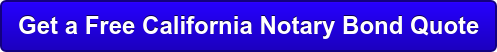 Get a Free California Notary Bond Quote