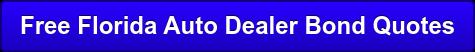 Free Florida Auto Dealer Bond Quotes