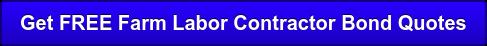 Get FREE Farm Labor Contractor Bond Quotes