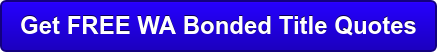 Get FREE WA Bonded Title Quotes