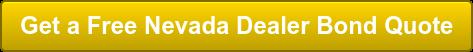 Get a Free Nevada Dealer Bond Quote