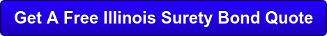 Get A Free Illinois Surety Bond Quote