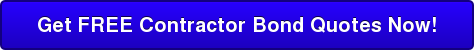 Get FREE Contractor Bond Quotes Now!